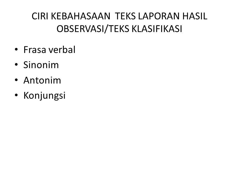 CIRI KEBAHASAAN TEKS LAPORAN HASIL OBSERVASI/TEKS KLASIFIKASI