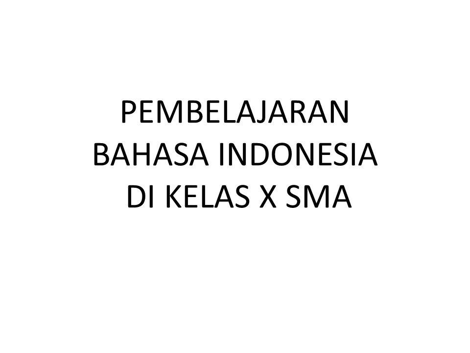 PEMBELAJARAN BAHASA INDONESIA DI KELAS X SMA