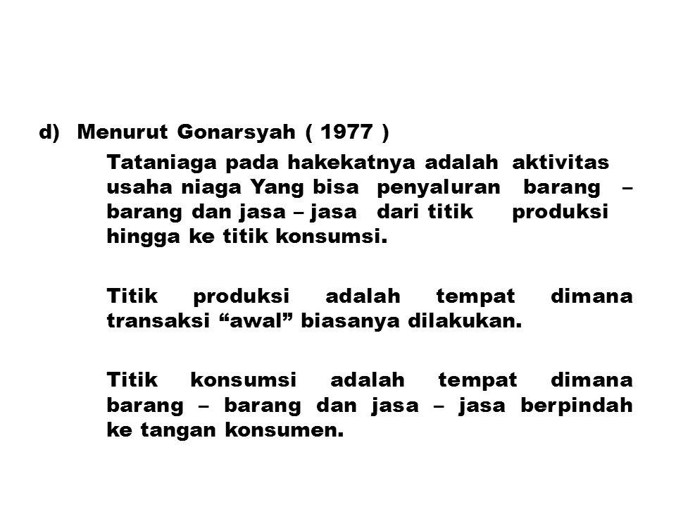 Menurut Gonarsyah ( 1977 )