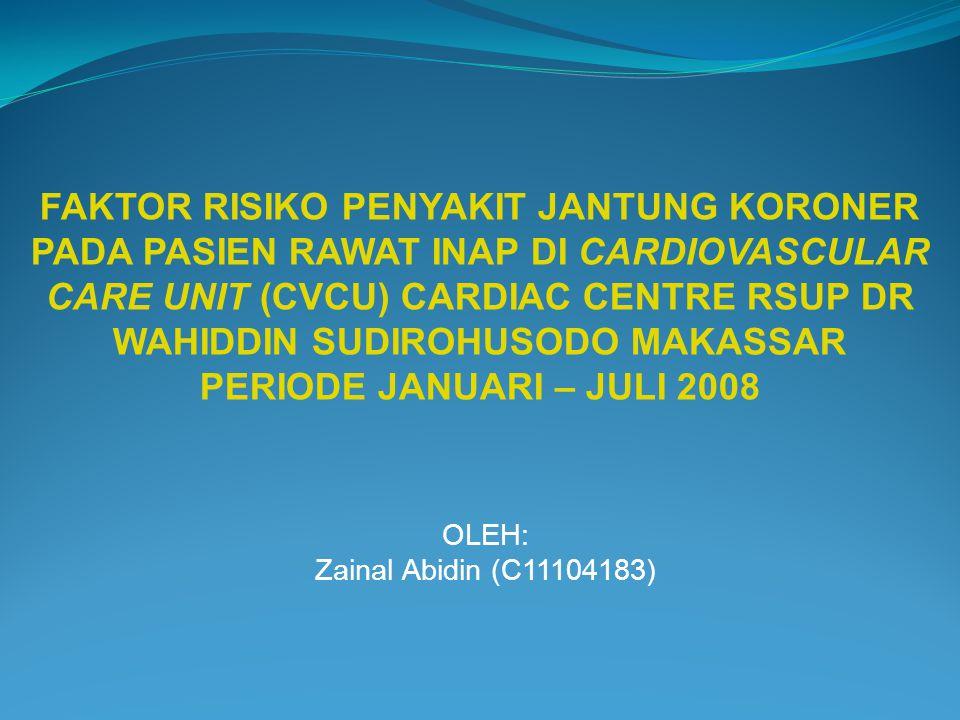 FAKTOR RISIKO PENYAKIT JANTUNG KORONER PADA PASIEN RAWAT INAP DI CARDIOVASCULAR CARE UNIT (CVCU) CARDIAC CENTRE RSUP DR WAHIDDIN SUDIROHUSODO MAKASSAR