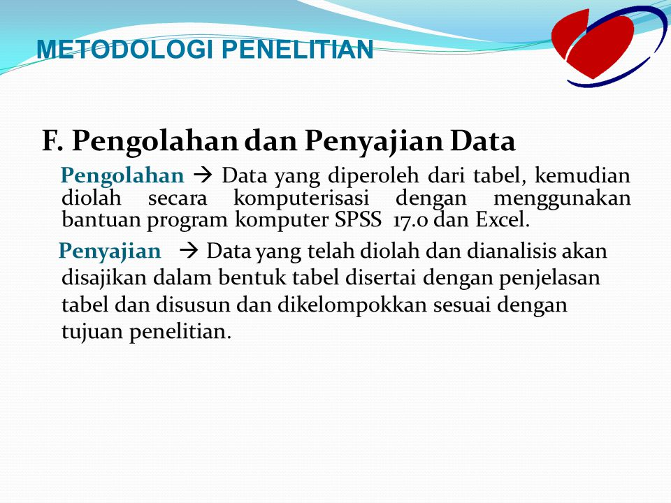 F. Pengolahan dan Penyajian Data