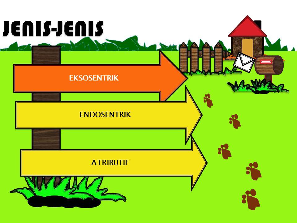 JENIS-JENIS EKSOSENTRIK ENDOSENTRIK ATRIBUTIF