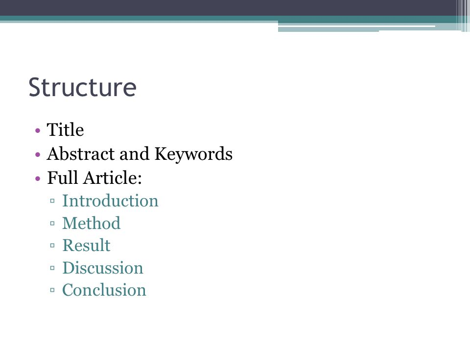 Structure Title Abstract and Keywords Full Article: Introduction