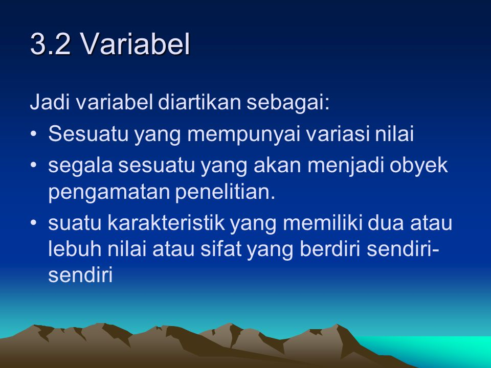 3.2 Variabel Jadi variabel diartikan sebagai: