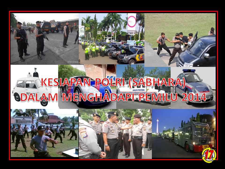 KESIAPAN POLRI (SABHARA) DALAM MENGHADAPI PEMILU 2014