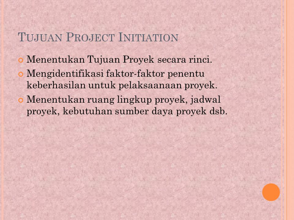 Tujuan Project Initiation