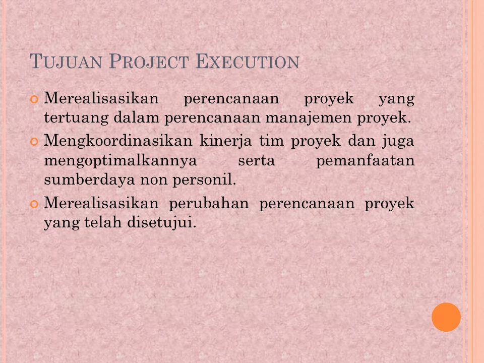 Tujuan Project Execution