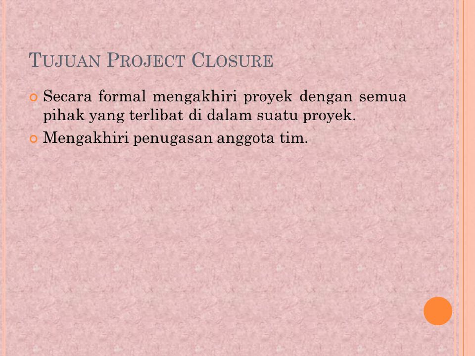 Tujuan Project Closure