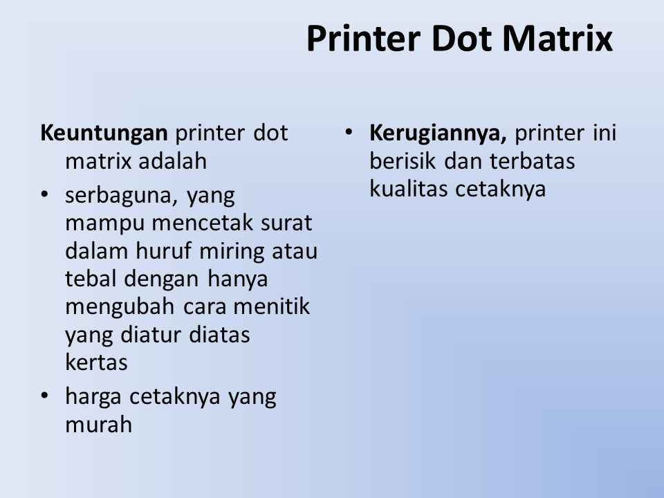 Printer Dot Matrix Keuntungan printer dot matrix adalah