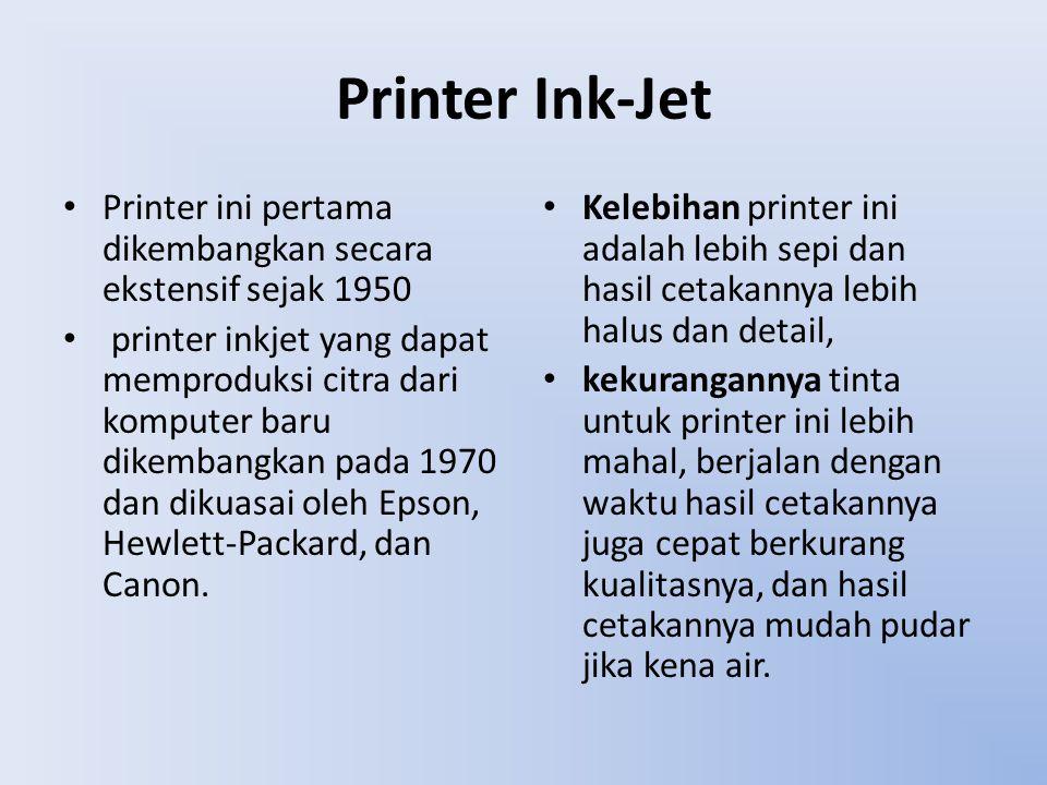 Printer Ink-Jet Printer ini pertama dikembangkan secara ekstensif sejak 1950.