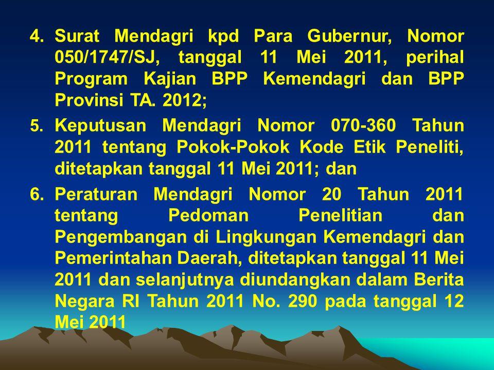 Surat Mendagri kpd Para Gubernur, Nomor 050/1747/SJ, tanggal 11 Mei 2011, perihal Program Kajian BPP Kemendagri dan BPP Provinsi TA. 2012;