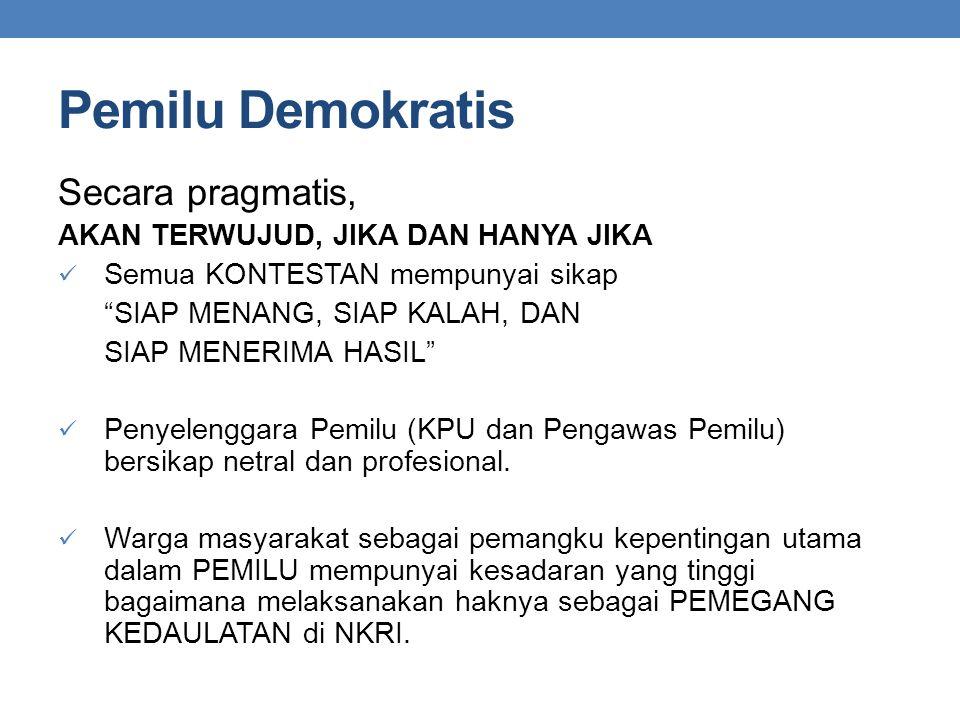 Pemilu Demokratis Secara pragmatis, AKAN TERWUJUD, JIKA DAN HANYA JIKA