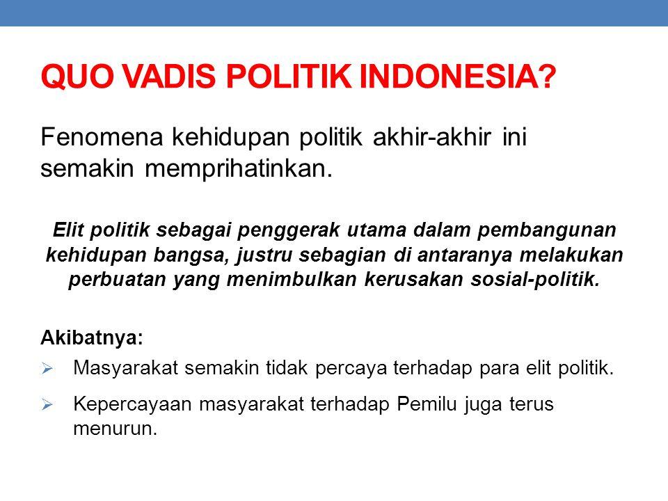QUO VADIS POLITIK INDONESIA