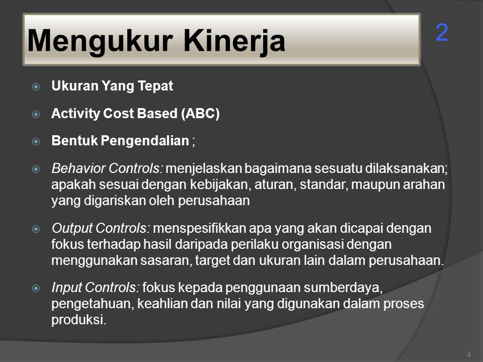 Mengukur Kinerja 2 Ukuran Yang Tepat Activity Cost Based (ABC)