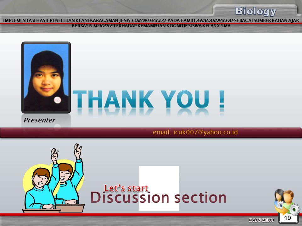 Thank You ! Discussion section Biology Let's start Presenter