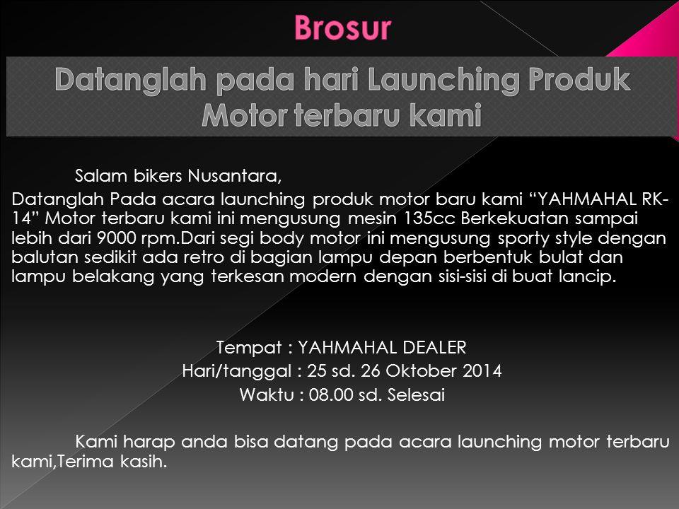 Datanglah pada hari Launching Produk Motor terbaru kami