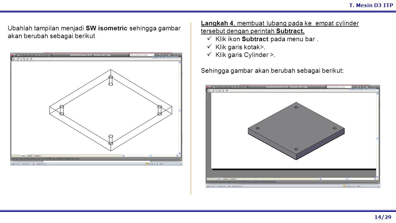Langkah 4, membuat lubang pada ke empat cylinder tersebut dengan perintah Subtract.