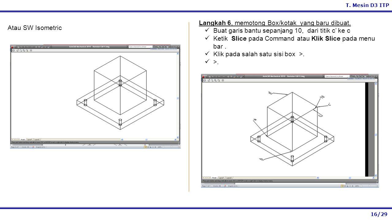 Langkah 6, memotong Box/kotak yang baru dibuat.