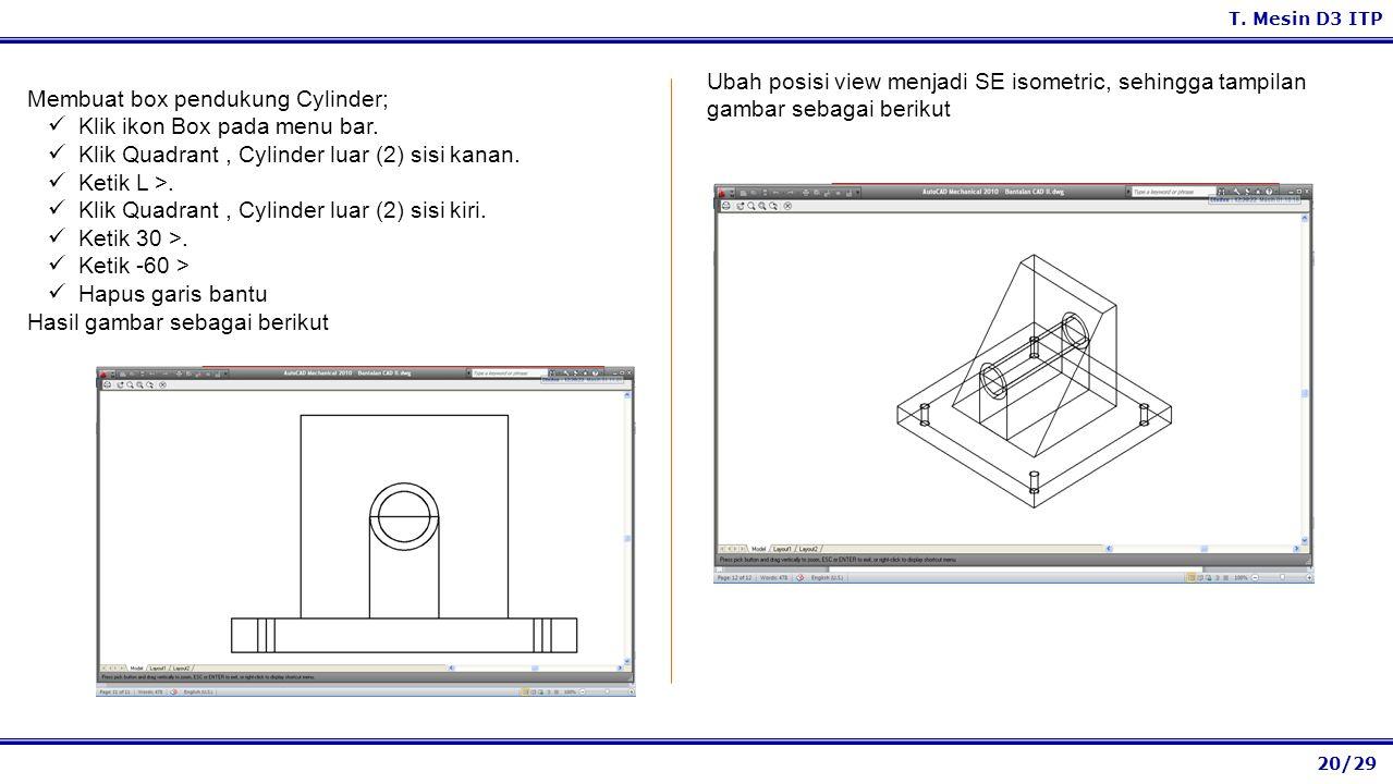 Ubah posisi view menjadi SE isometric, sehingga tampilan gambar sebagai berikut