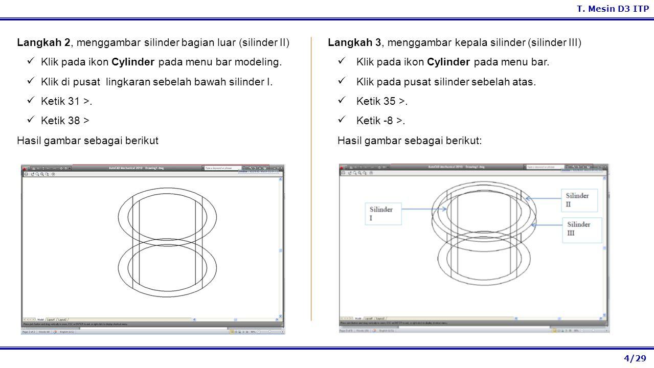Langkah 2, menggambar silinder bagian luar (silinder II)