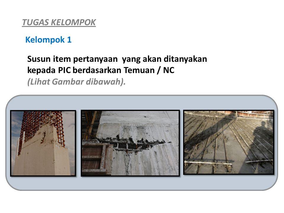 TUGAS KELOMPOK Kelompok 1. Susun item pertanyaan yang akan ditanyakan. kepada PIC berdasarkan Temuan / NC.