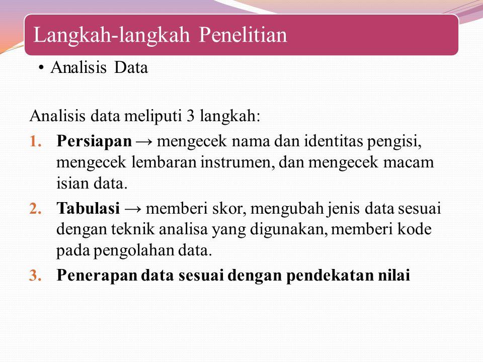 Analisis data meliputi 3 langkah: