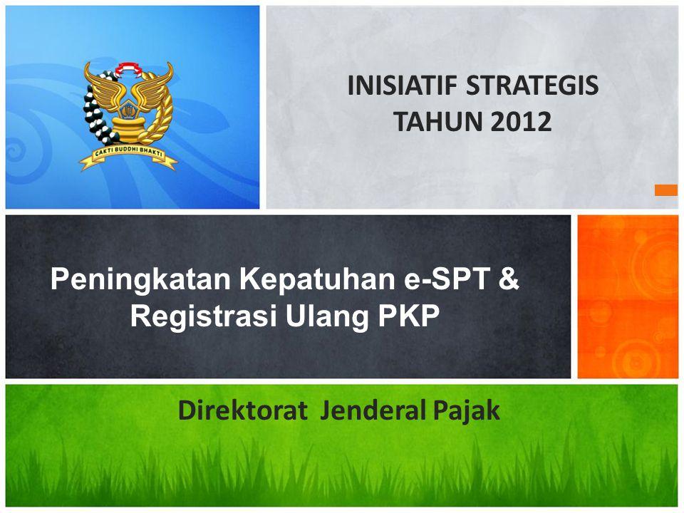 Peningkatan Kepatuhan e-SPT & Registrasi Ulang PKP