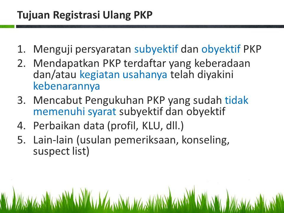 Tujuan Registrasi Ulang PKP