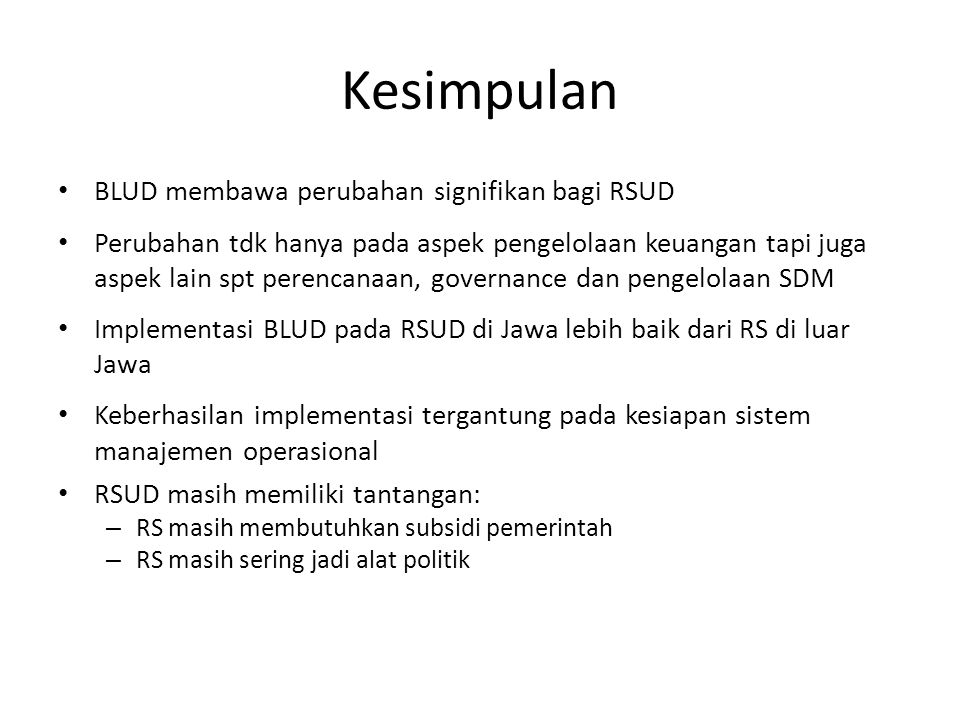 Kesimpulan BLUD membawa perubahan signifikan bagi RSUD