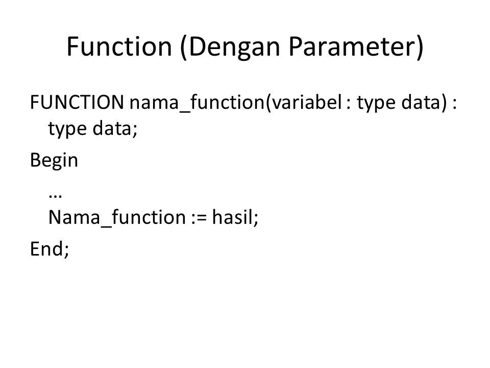 Function (Dengan Parameter)