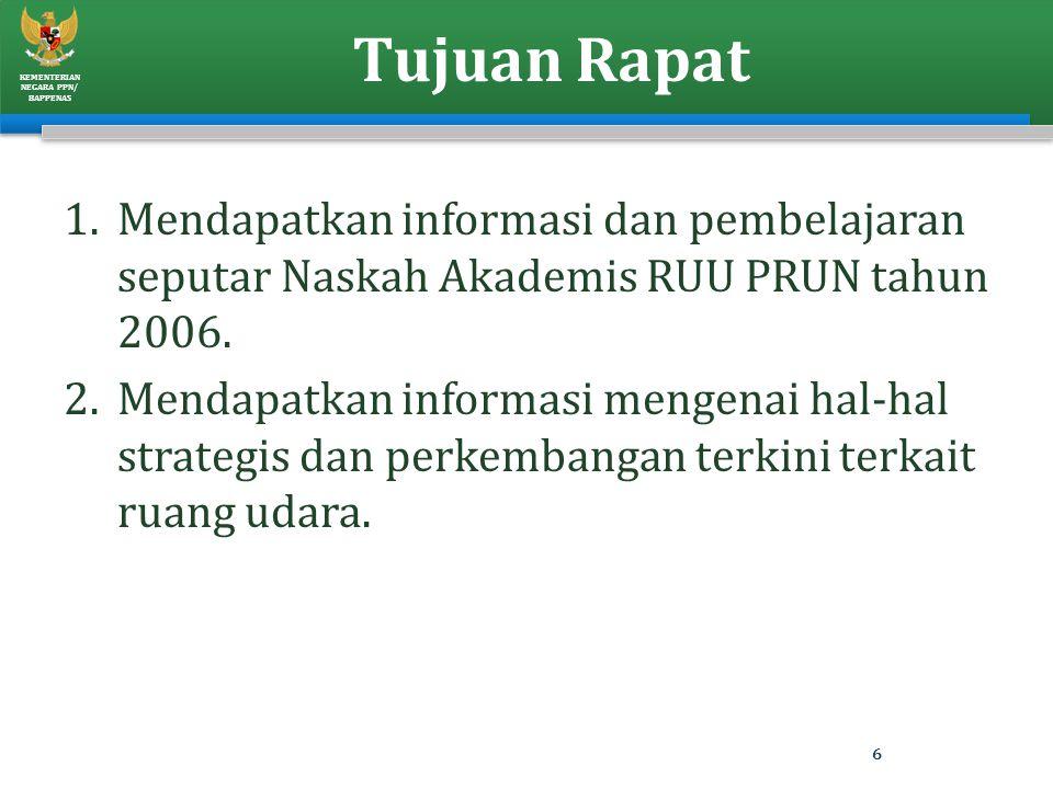 Tujuan Rapat Mendapatkan informasi dan pembelajaran seputar Naskah Akademis RUU PRUN tahun 2006.