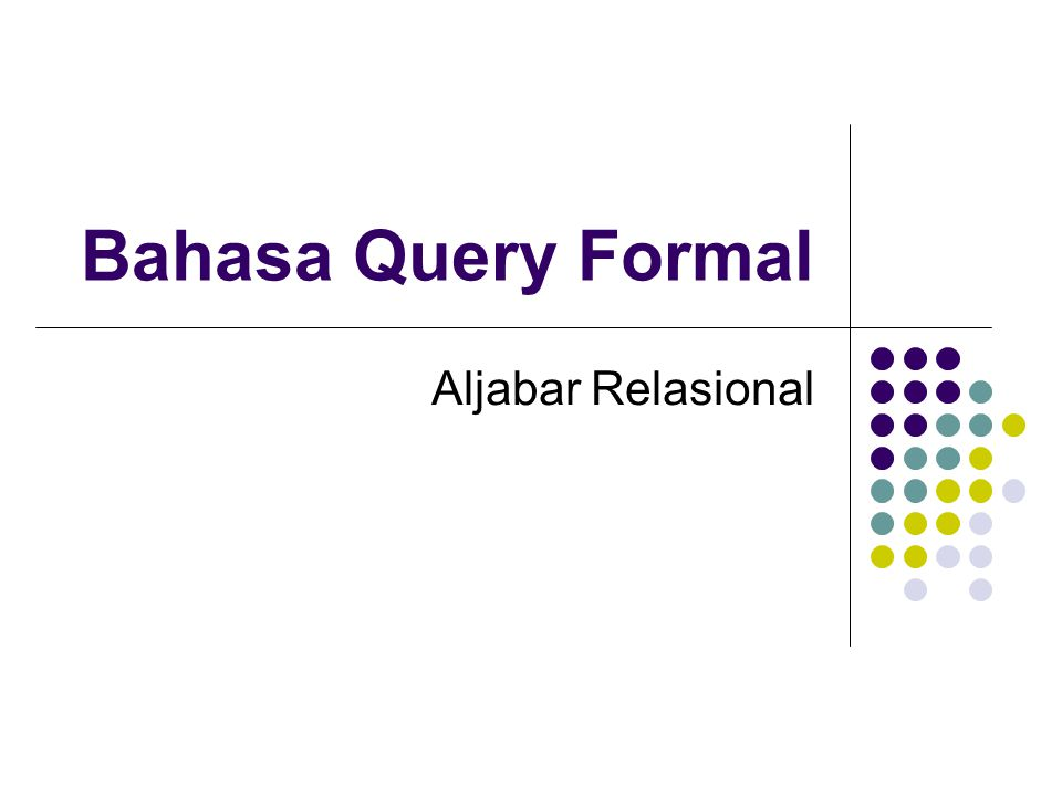 Bahasa Query Formal Aljabar Relasional
