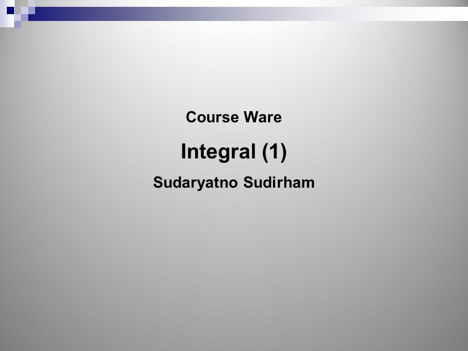 Course Ware Integral (1) Sudaryatno Sudirham