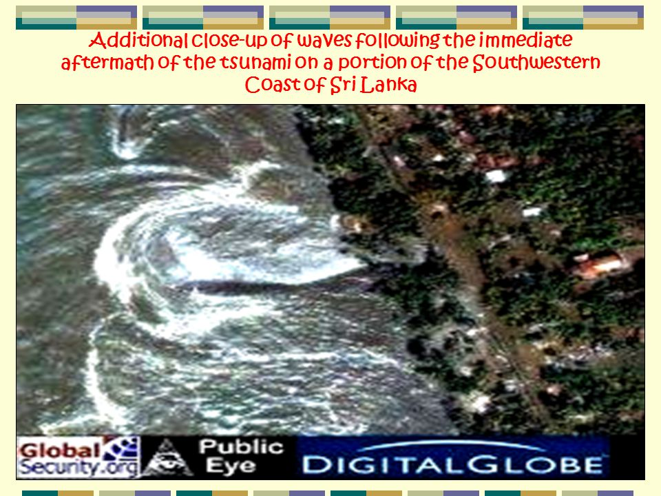 Additional close-up of waves following the immediate aftermath of the tsunami on a portion of the Southwestern Coast of Sri Lanka