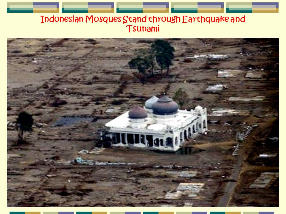 Indonesian Mosques Stand through Earthquake and Tsunami
