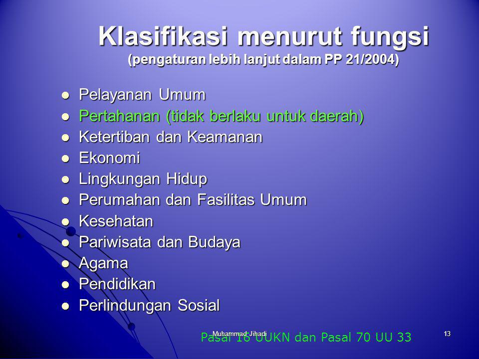 Klasifikasi menurut fungsi (pengaturan lebih lanjut dalam PP 21/2004)
