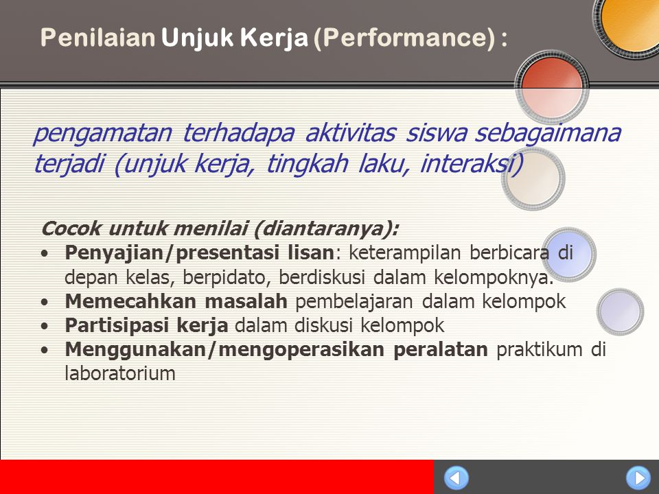 Penilaian Unjuk Kerja (Performance) :