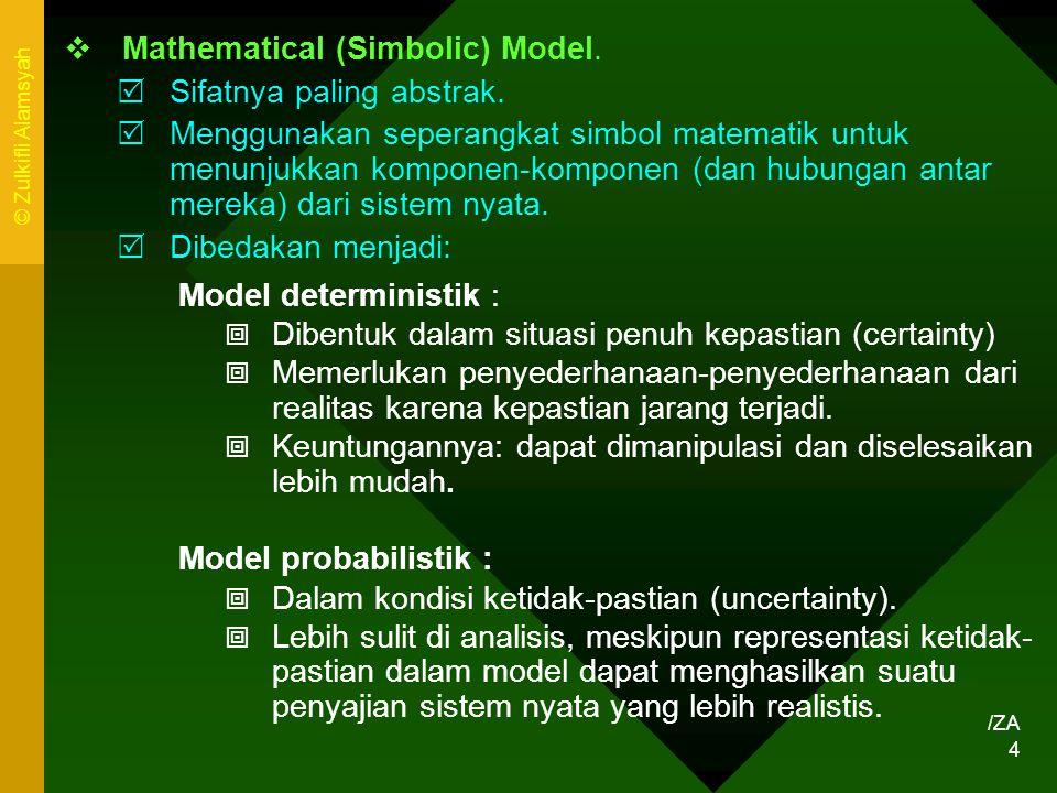 Mathematical (Simbolic) Model. Sifatnya paling abstrak.