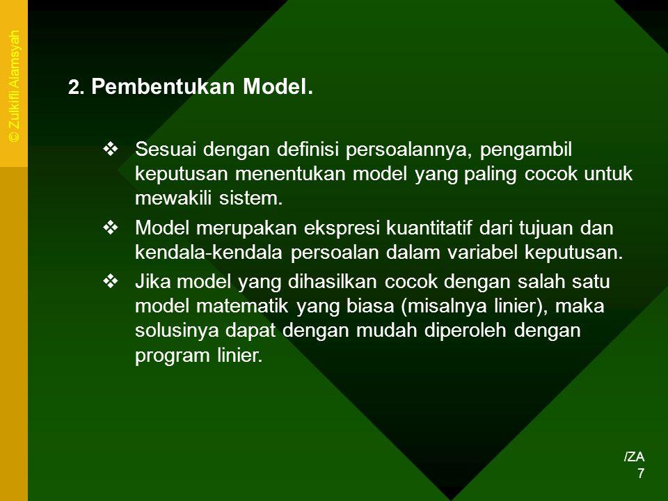 2. Pembentukan Model. Sesuai dengan definisi persoalannya, pengambil keputusan menentukan model yang paling cocok untuk mewakili sistem.