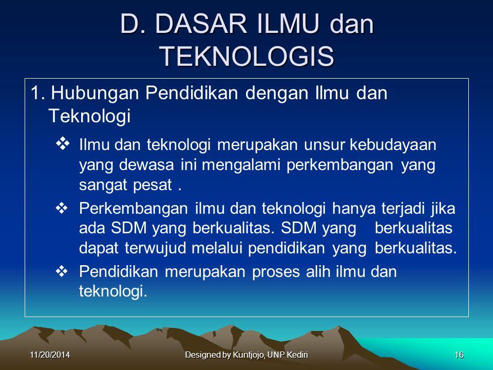 D. DASAR ILMU dan TEKNOLOGIS