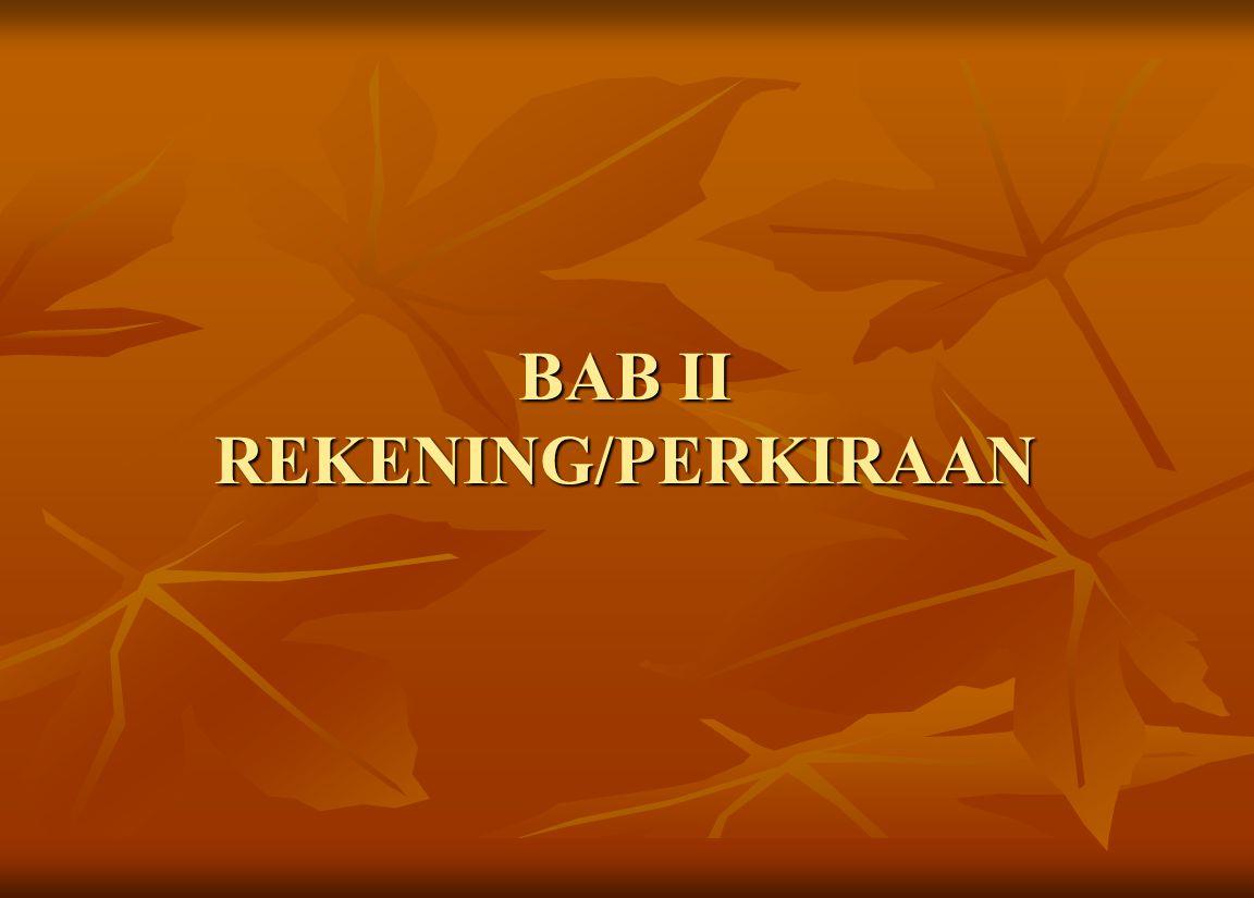 BAB II REKENING/PERKIRAAN