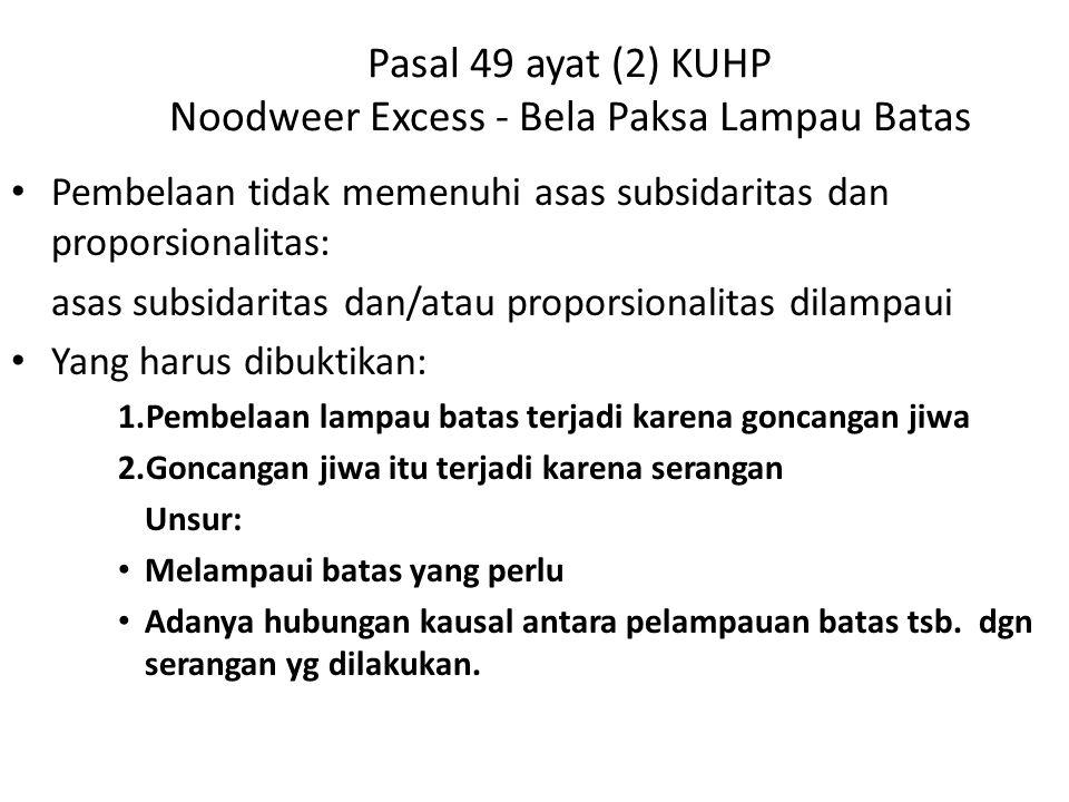Pasal 49 ayat (2) KUHP Noodweer Excess - Bela Paksa Lampau Batas