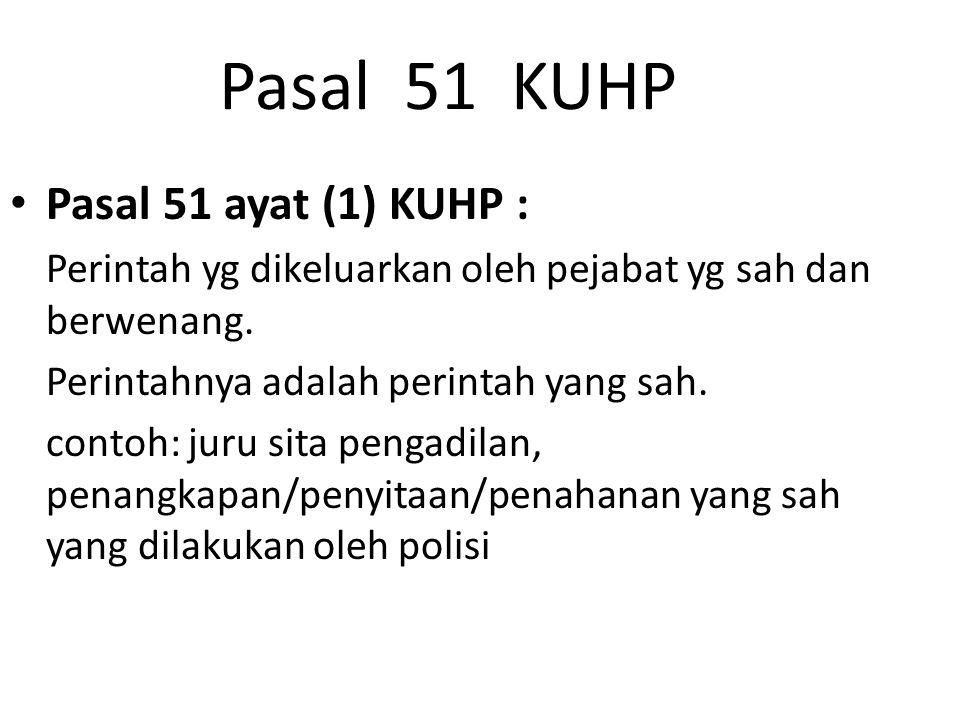 Pasal 51 KUHP Pasal 51 ayat (1) KUHP :