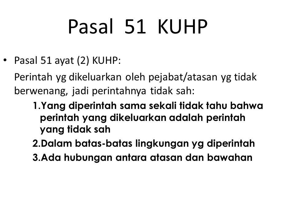 Pasal 51 KUHP Pasal 51 ayat (2) KUHP: