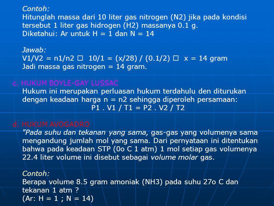 Contoh: Hitunglah massa dari 10 liter gas nitrogen (N2) jika pada kondisi