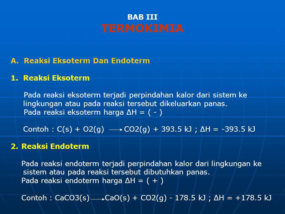 TERMOKIMIA BAB III A. Reaksi Eksoterm Dan Endoterm