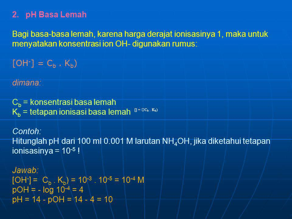 Cb = konsentrasi basa lemah Kb = tetapan ionisasi basa lemah