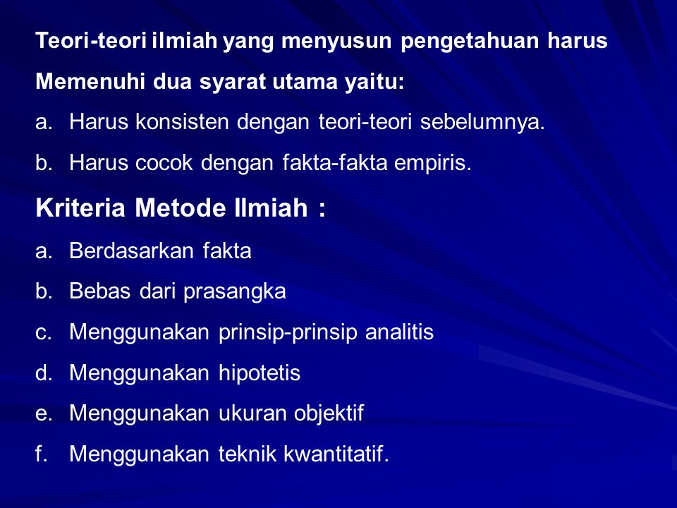 Kriteria Metode Ilmiah :