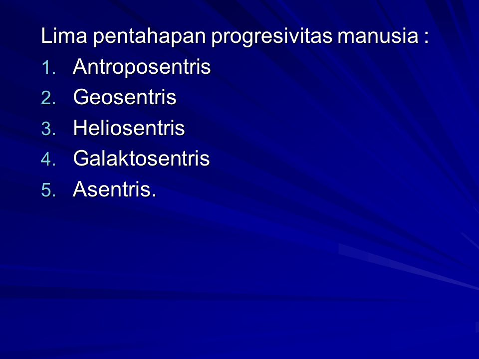 Lima pentahapan progresivitas manusia :