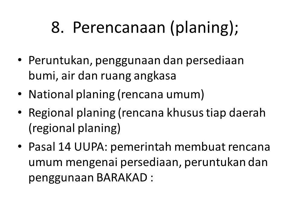8. Perencanaan (planing);